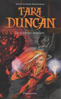 Sophie Audouin-Mamikonian - Tara Duncan - Le sceptre maudit Livre 3