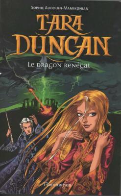 Sophie Audouin-Mamikonian - Tara Duncan - Le dragon renegat Livre 4