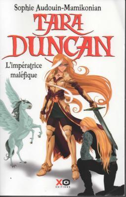 Sophie Audouin-Mamikonian - Tara Duncan - L imperatrice malefique Livre 8